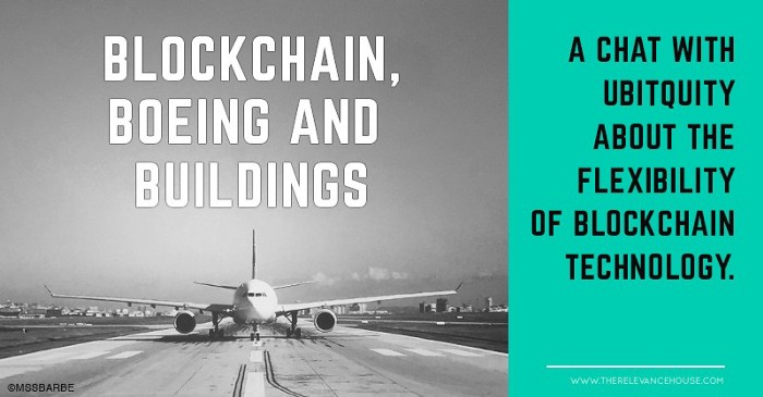 The Relevance House - Blockchain, Boeing, Buildings